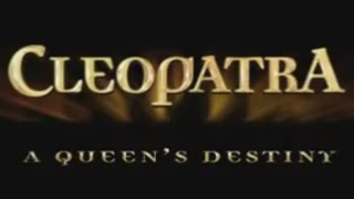 CLEOPATRA : A QUEEN'S DESTINY / RIDDLE OF THE TOMB - Debut Trailer