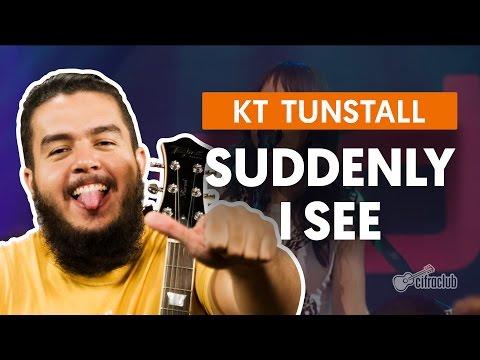 Suddenly I See - KT Tunstall (aula de violão completa)