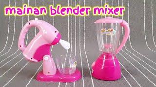 Unboxing Mainan Anak Blender Mixer - Kitchen Set Toys for Kids