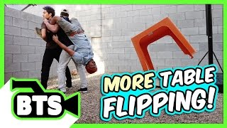Table Flip Fails! (BTS)