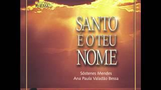 Sóstenes - Em Adoração - CD Santo é o Teu Nome
