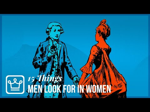 15 Things Men Look For in a Woman