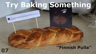 Try Baking Something - Episode  07 - Finnish Pulla