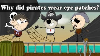 Why did pirates wear eye patches  Smart Learning for All