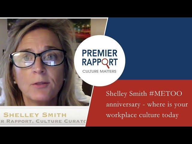 Shelley Smith #METOO anniversary - where is your workplace culture today