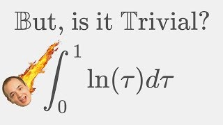 But, is it really this Trivial? [ 3 Ways! Integral ln(x) from 0 to 1 ]