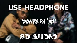 Rauw Alejandro X Myke Towers X Sky Rompiendo - Ponte Pa' Mí (8D AUDIO)    Bass Boosted    Echo Sound