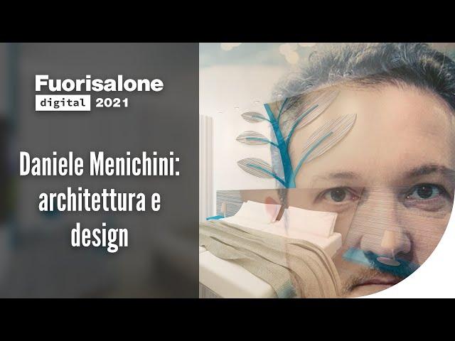 Daniele Menichini: architettura e design
