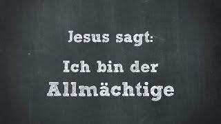 """Jesus sagt es selbst: """"Ich bin der Allmächtige!"""""""
