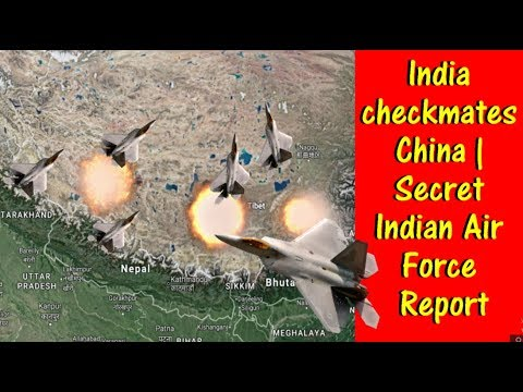 India checkmates China  |  Indian Air force secret report
