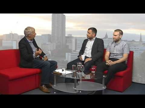 Sheffield Live TV James Shield & Dom Howson 3.8.17 Part 1