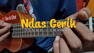 NDAS GERIH - DENNY CAKNAN | COVER KENTRUNG (CHORD & LIRIK)