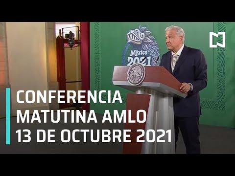 AMLO Conferencia Hoy / 13 de Octubre 2021