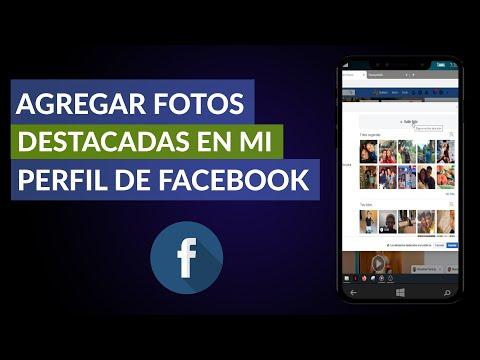 Cómo Agregar Fotos Destacadas en mi Perfil de Facebook