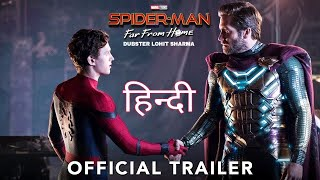 SPIDER-MAN: Far From Home (HINDI) - Official Trailer | Dubster Lohit Sharma