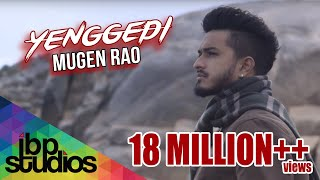 Mugen Rao - Yenggedi | Official Music Video 4K