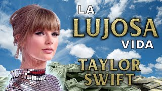 Taylor Swift | La Lujosa Vida | Fortuna | ts7