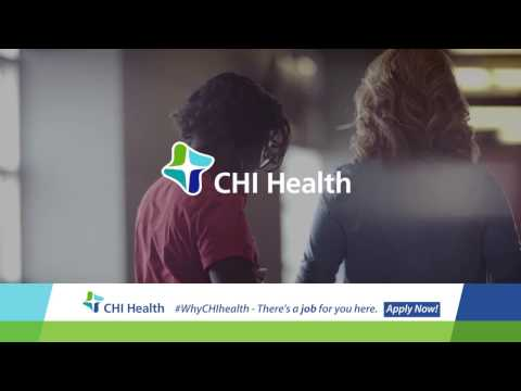 CHI Health - There's a job for you here.