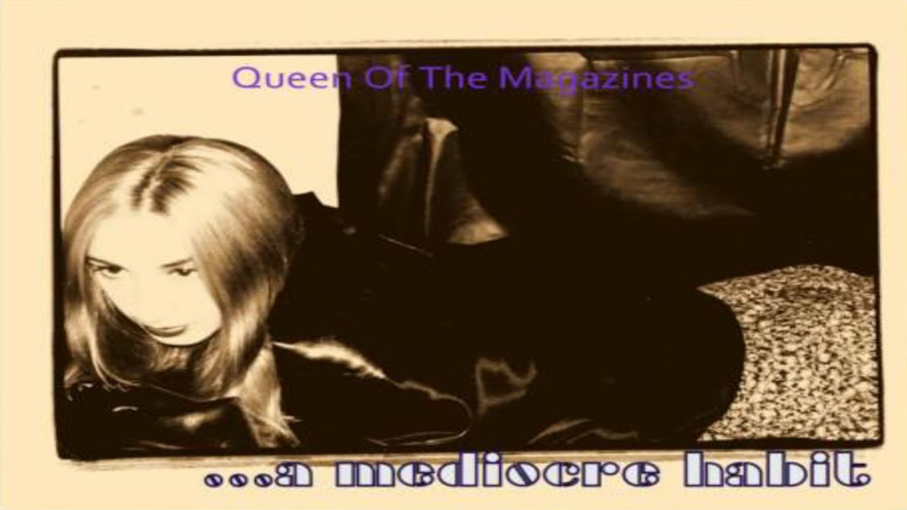 """...a mediocre habit - """"Queen of the Magazines"""" - Music Video [Audio]"""