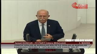 İYİ PARTİ ADANA MİLLETVEKİLİ İSMAİL KONCUK MECLİS KONUŞMASI-21 KASIM 2018
