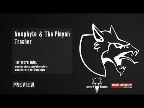 Neophyte & Tha Playah - Trasher! (Preview)