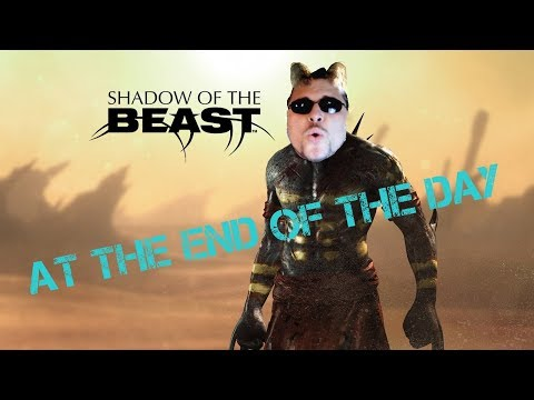 Shadow of the Beast - At the End of the Day