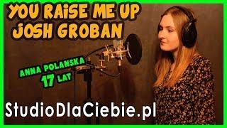 You Raise Me Up - Josh Groban (cover by Anna Polańska) #1049