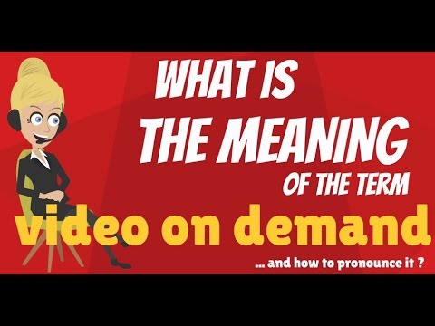 What is VIDEO ON DEMAND? What does VIDEO ON DEMAND mean? VIDEO ON DEMAND meaning & explanation