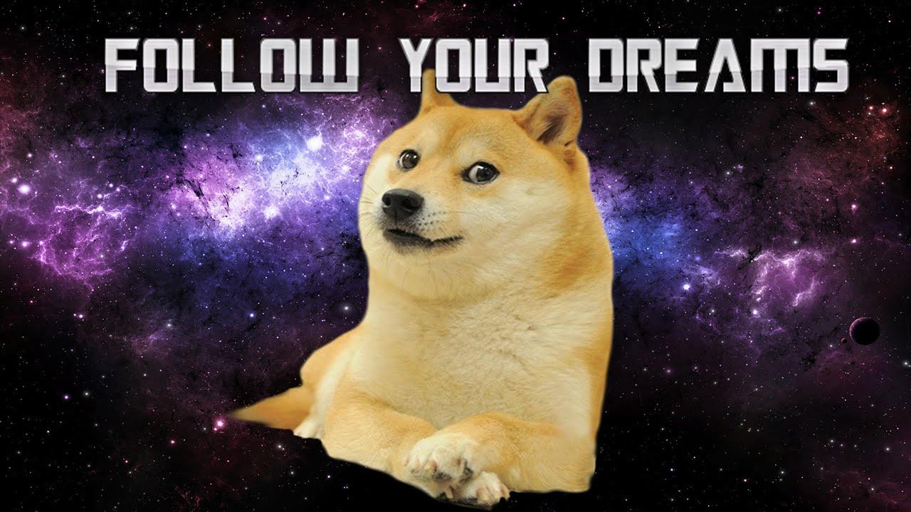 New Follow Your Dreams Meme Dream