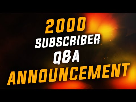 2000 Subscribers Q&A Announcement!