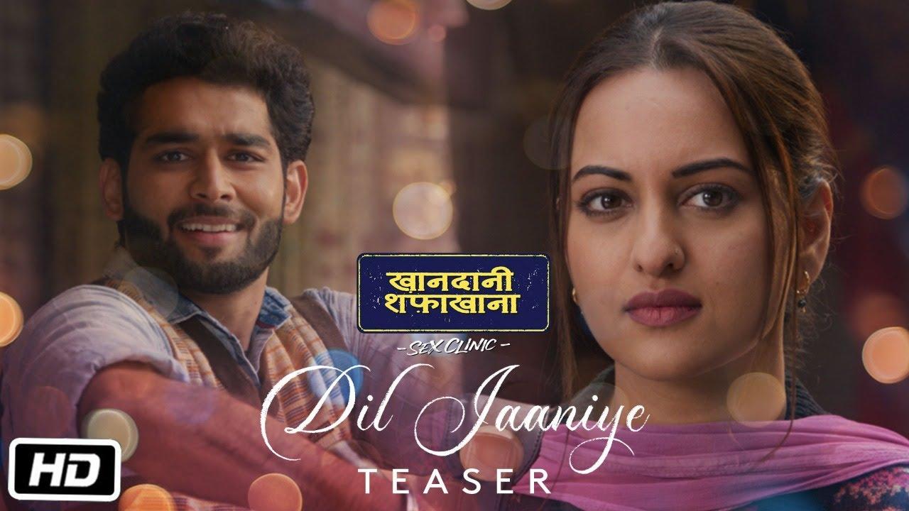 DIL JAANIYE Teaser:Khandaani Shafakhana | Sonakshi S |Jubin N , Tulsi K, Payal D| Video Out Tomorrow Watch Online & Download Free