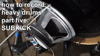 How to Record Heavy Drums 5 - SUBKICK