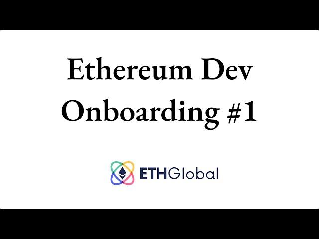 Ethereum Dev Onboarding Session