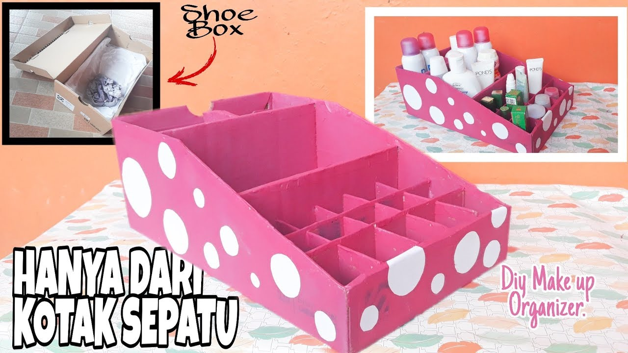 Cara Membuat Tempat Makeup Dari Kotak Sepatu Diy Indonesia Youtube Cara membuat tempat kosmetik