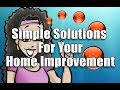 Simple Solutions For Your Home Improvement