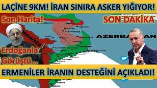 Son Dakika! Ermeniler İranın Desteğini Açıkladı! Laçine 9KM Azerbaycanla Sınıra Yığınak Yapıyorlar!
