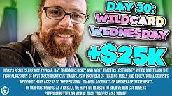 Day 30: Wildcard Wednesday +$25k | Ross's Trade Recap