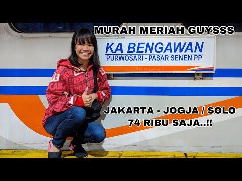 JAKARTA - JOGJA 74 RIBU SAJA..!! - Naik Kereta Api Bengawan 2020