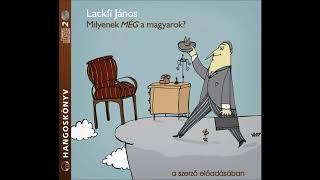 Lackfi János: Milyenek MÉG a magyarok -a szerző előadásában