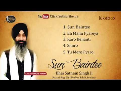 Jukebox | Bhai Satnam singh ji | Sun Baintee | Gurbani | Kirtan | Full Album | Audio