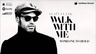 Alain Clark - Someone To Hold (Official Audio)
