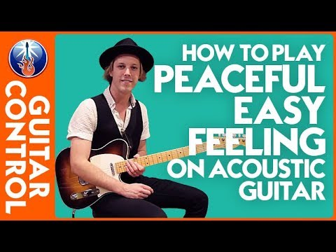 How to Play Peaceful Easy Feeling on Acoustic Guitar: Eagles Song Lesson | Guitar Control