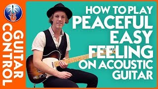 Download lagu How to Play Peaceful Easy Feeling on Acoustic Guitar Eagles Song Lesson Guitar Control MP3