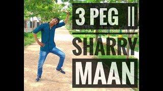 3 PEG ||  SHARRY MAAN  ||  PUNJABI BHANGARA  || ROHIT SHARMA