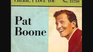 Pat Boone - Cherie, I Love You (1958)