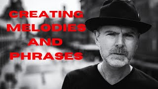 Creating Melodies and Phrases - Jeff McErlain