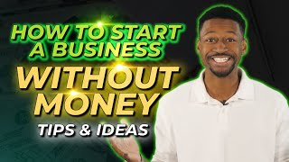 How to Start a Business Without Money (2021 Tips & Ideas)