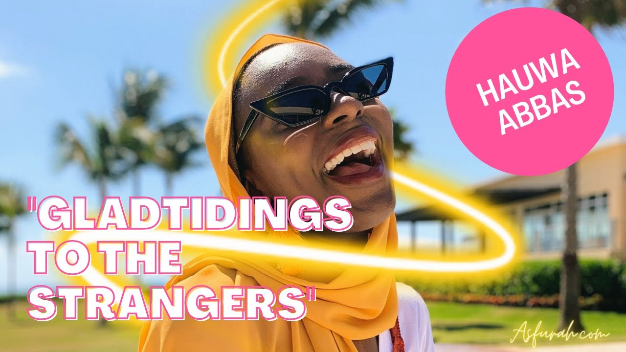 Gladtidings to the Strangers -- Hauwa Abbas