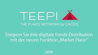 "TEEPIs neues Feature ""Market Place"" von CACEIS"