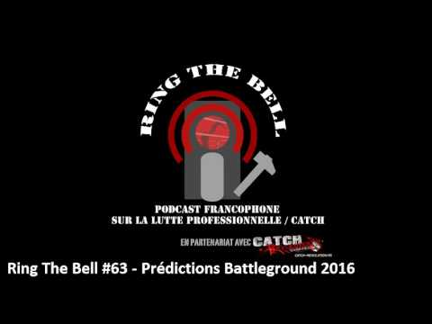 Ring The Bell #63 - Podcast Catch - Prédictions Battleground 2016